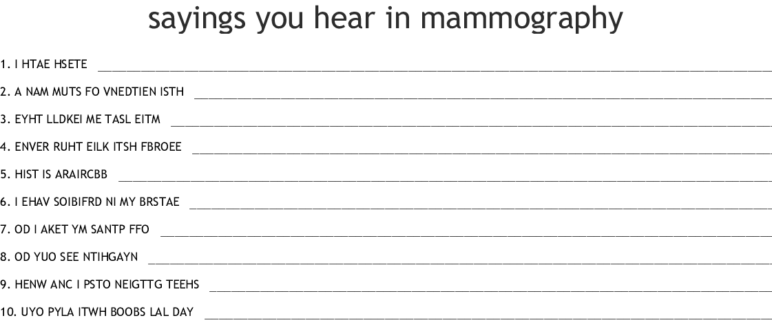 sayings you hear in mammography Word Scramble - WordMint